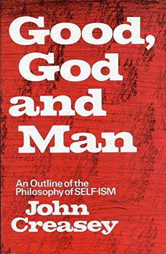 Good, God And Man: Creasey, John