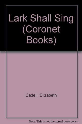 Lark Shall Sing (Coronet Books): Cadell, Elizabeth
