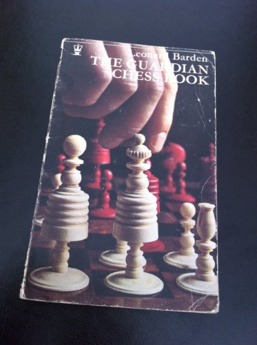 """ Guardian "" Chess Book (Coronet Books) (0340028696) by LEONARD BARDEN"