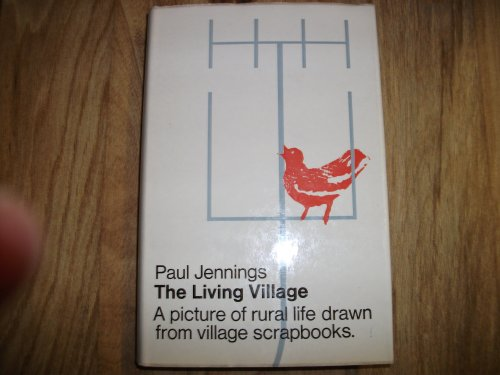 9780340028841: The Living Village: a report on rural life in England and Wales, based on actual village scrapbooks