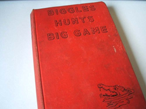 9780340031582: Biggles hunts big game