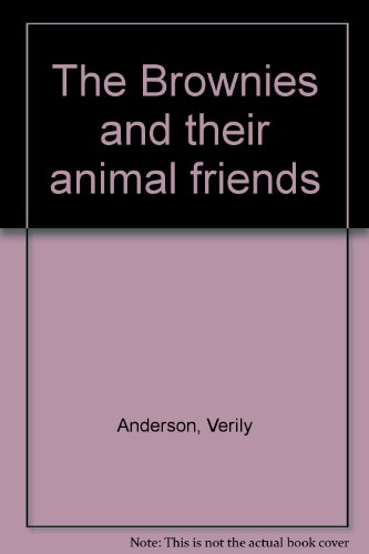 9780340032084: The Brownies and Their Animal Friends