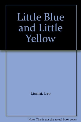 9780340035764: Little Blue and Little Yellow
