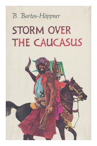 Storm Over the Caucasus: Bartos-Hoppner, Barbara