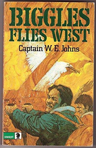 9780340040157: Biggles flies west