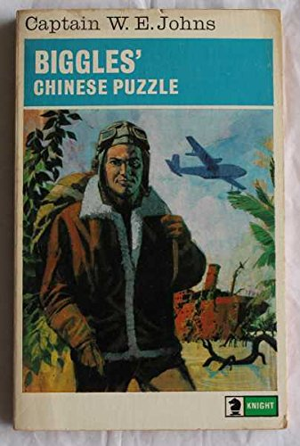9780340040164: Biggles' Chinese Puzzle (Knight Books)