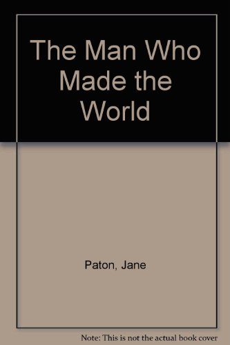 The Man Who Made the World (0340040637) by Paton, Jane