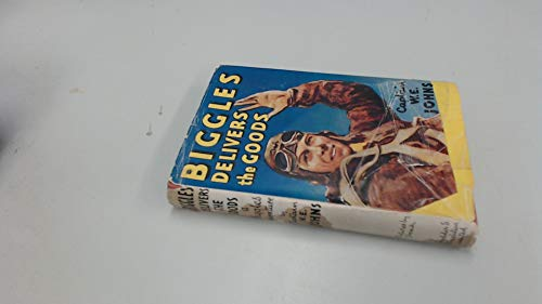 9780340041123: Biggles delivers the goods: a 'Biggles Squadron' story
