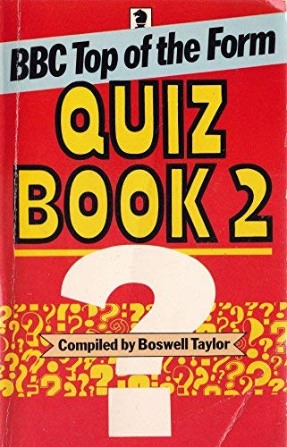 Second Bbc/Tv Top Of The Form Quiz Book (9780340042465) by Taylor, Boswell