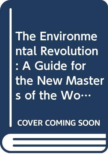 9780340043370: The Environmental Revolution: A Guide for the New Masters of the World