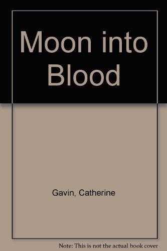 Moon into Blood: Catherine Gavin