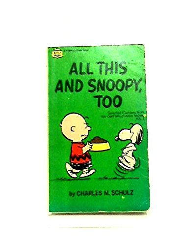 All This and Snoopy, Too (Coronet Books)