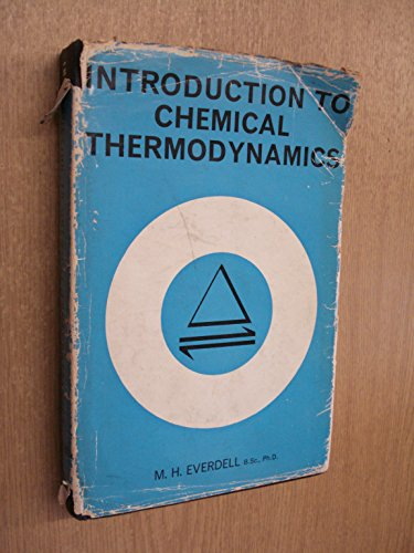 Introduction to Chemical Thermodynamics: Everdell, M.H.