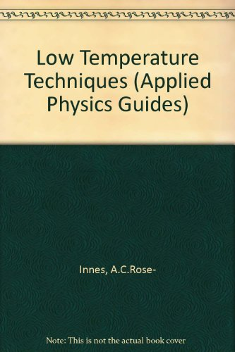 Low Temperature Techniques (Applied Physics Guides): A.C.Rose- Innes