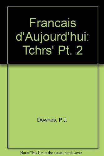 9780340050248: Francais D'Aujourd'hui: Tchrs' Pt. 2