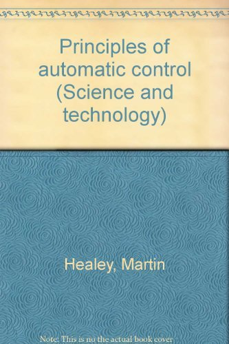 Principles Of Automatic Control: Martin Healey