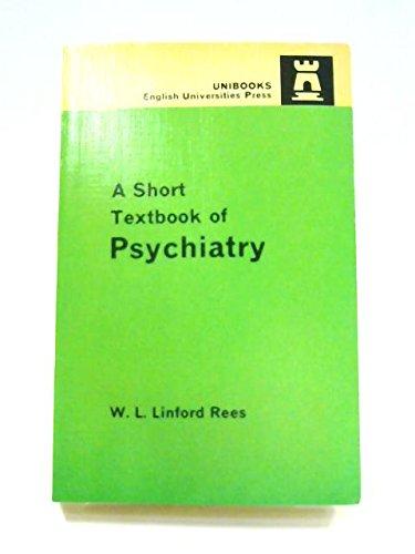 Short Textbook of Psychiatry (University Medicine Texts): W.L.LINFORD REES