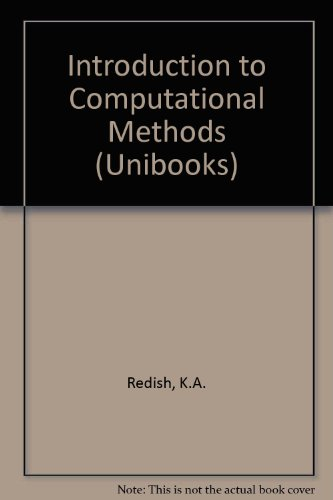 Introduction to Computational Methods: K.A. Redish