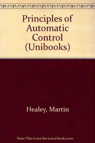Principles of Automatic Control (Unibooks): Healey, Martin