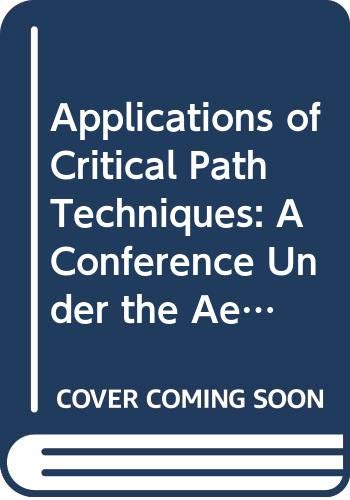Applications of Critical Path Techniques: A Conference: Editor-James Brennan
