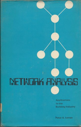 Network Analysis: Applications to the Building Industry: Lomax, Peter Albert