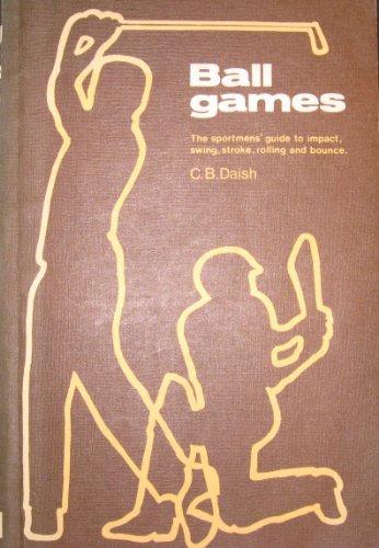 Physics of Ball Games. (Parts I & II) (Pts. 1 & 2): Daish, C.B.