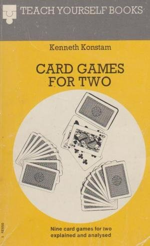 Card Games for Two (Teach Yourself Books): Konstam, Kenneth