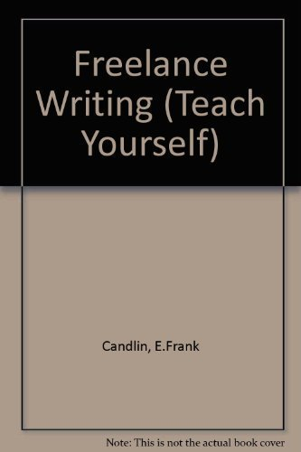 FREELANCE WRITING (TEACH YOURSELF): E.FRANK CANDLIN
