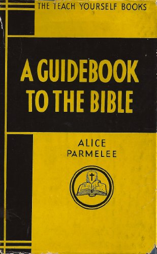 A Guidebook to the Bible: Parmelee, Alice