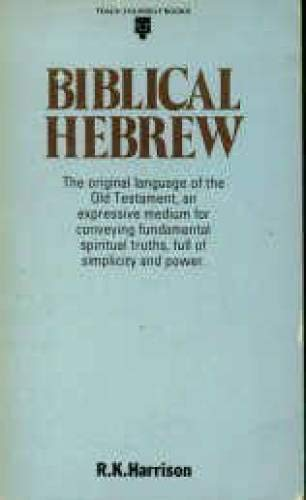 9780340057940: Biblical Hebrew (Teach yourself books)