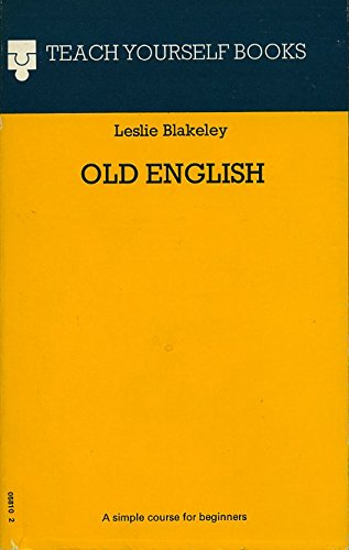 Teach Yourself Old English: Blakekey, Leslie