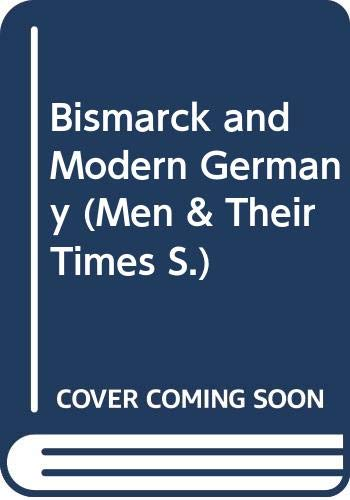 9780340058350: Bismarck and Modern Germany (Men & Their Times)