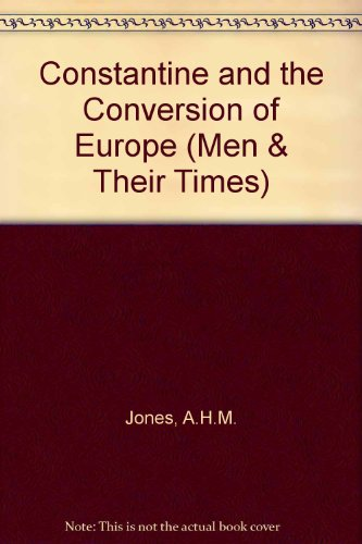 9780340058404: Constantine and the Conversion of Europe (Men & Their Times)