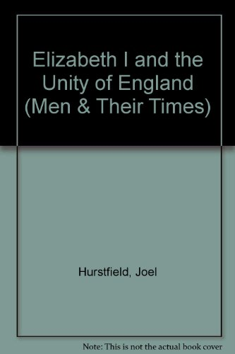 9780340058442: Elizabeth I and the Unity of England (Men & Their Times)