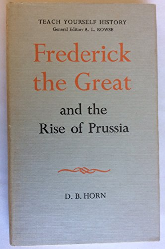 9780340058466: Frederick the Great and the Rise of Prussia