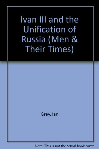 9780340058497: Ivan III and the Unification of Russia (Men & Their Times)