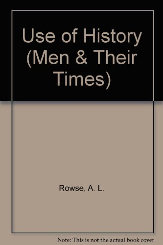 9780340058688: Use of History (Men & Their Times)
