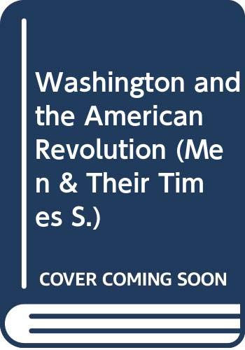 9780340058701: Washington and the American Revolution (Men & Their Times)
