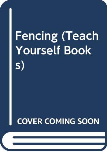 9780340059524: Fencing (Teach Yourself Books)