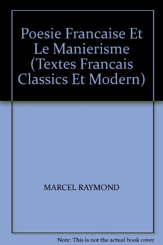 POESIE FRANCAISE ET LE MANIERISME 1546-1610? (TEXTES: MARCEL RAYMOND