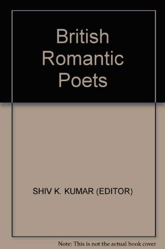 British Romantic Poets: Shiv K. Kumar