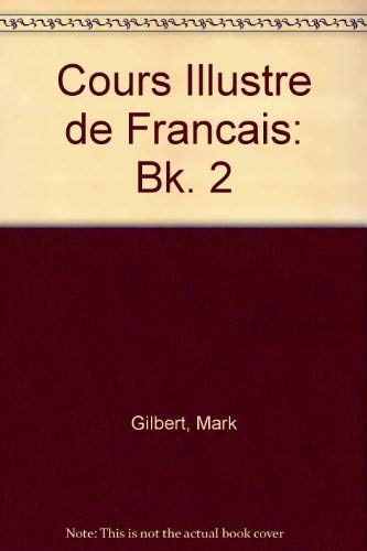 Cours Illustre de Francais: Bk. 2: Gilbert, Mark; Weber,