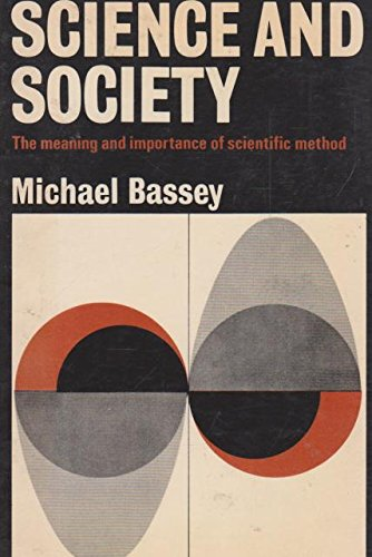 9780340069752: Science and Society The Meaning and Importance of Scientific Method