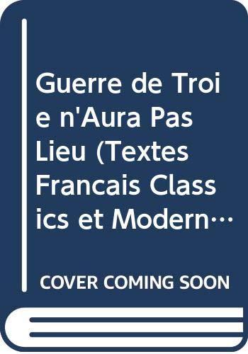 9780340070260: Guerre de Troie n'Aura Pas Lieu (Textes Francais Classics et Modern)