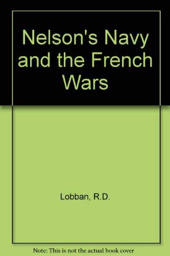 9780340073377 - Lobban, R. D.: Nelson's Navy and the French Wars - Livre