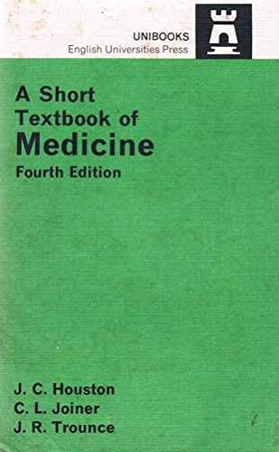 Short Textbook of Medicine (University medical texts): J.C. Houston, M.D.,