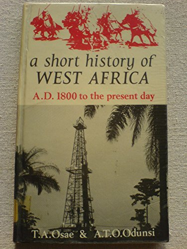 A Short History of West Africa A.D.1000-1800: Osae, T.A. &