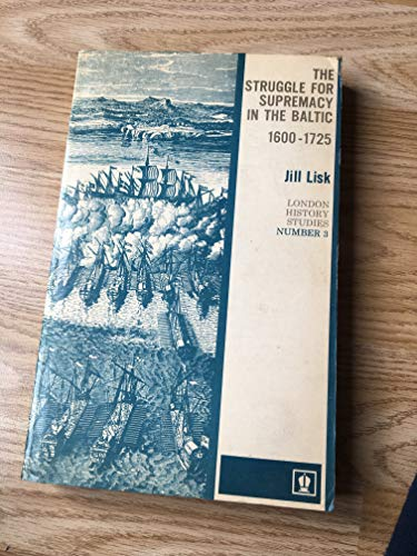 9780340079959: Struggle for Supremacy in the Baltic, 1600-1725 (London Historical Studies)