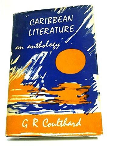 Caribbean literature: an anthology: Coulthard, G. R.