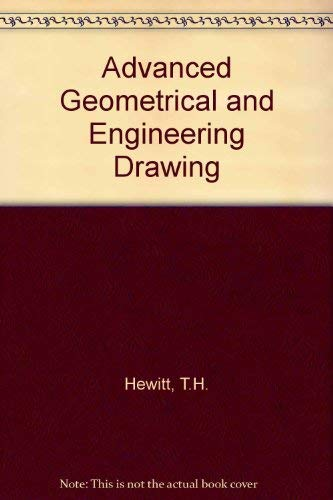 Advanced Geometrical and Engineering Drawing: Hewitt, T